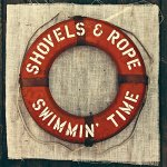 Shovels & Rope Swimmin' Time