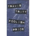 Travis Tritt Foolish Pride