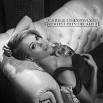 carrie underwood greatest hits decade 1