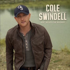 Cole Swindell Ain't Worth the Whiskey