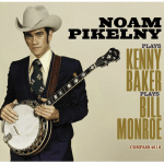 Noam Pikelny Plays Kenny Baker Plays Bill Monroe