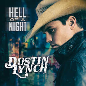 Dustin Lynch Hell of  a NIght