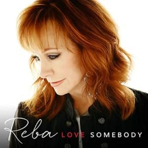 Reba McEntire Love Somebody