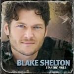 Blake Shelton Startin' Fires