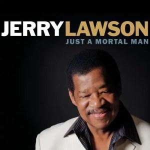 Jerry Lawson Just a Mortal Man