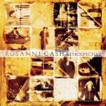 Rosanne Cash Retrospective