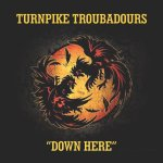 Turnpike Troubadours Down Here