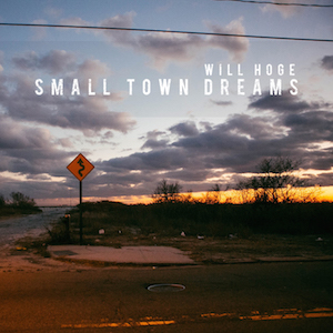 Will Hoge Small Town Dreams - 300x300