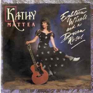 kathy-mattea-eighteen-wheels-and-a-dozen-roses