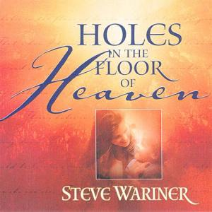 steve-wariner-holes-in-the-floor-of-heaven