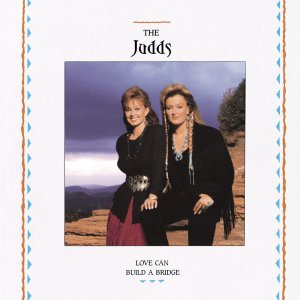 the-judds-love-can-build-a-bridge