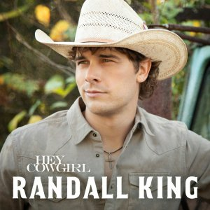 Randall King Hey Cowgirl