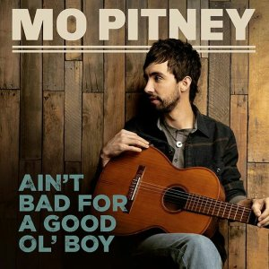 Mo Pitney Ain't Bad For A Good Ol' Boy