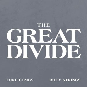 Luke Combs featuring Billy Strings The Great Divide