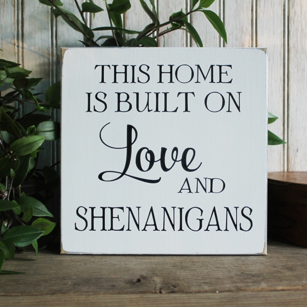 Download This Home is Built on Love and Shenanigans Sign for Family ...