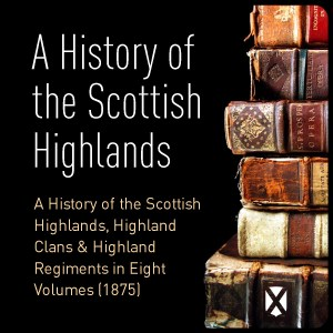 A History of the Scottish Highlands