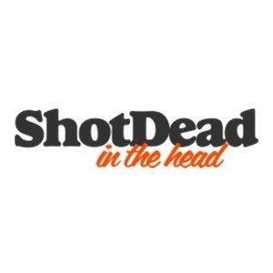 shotdeadinthehead tshirts