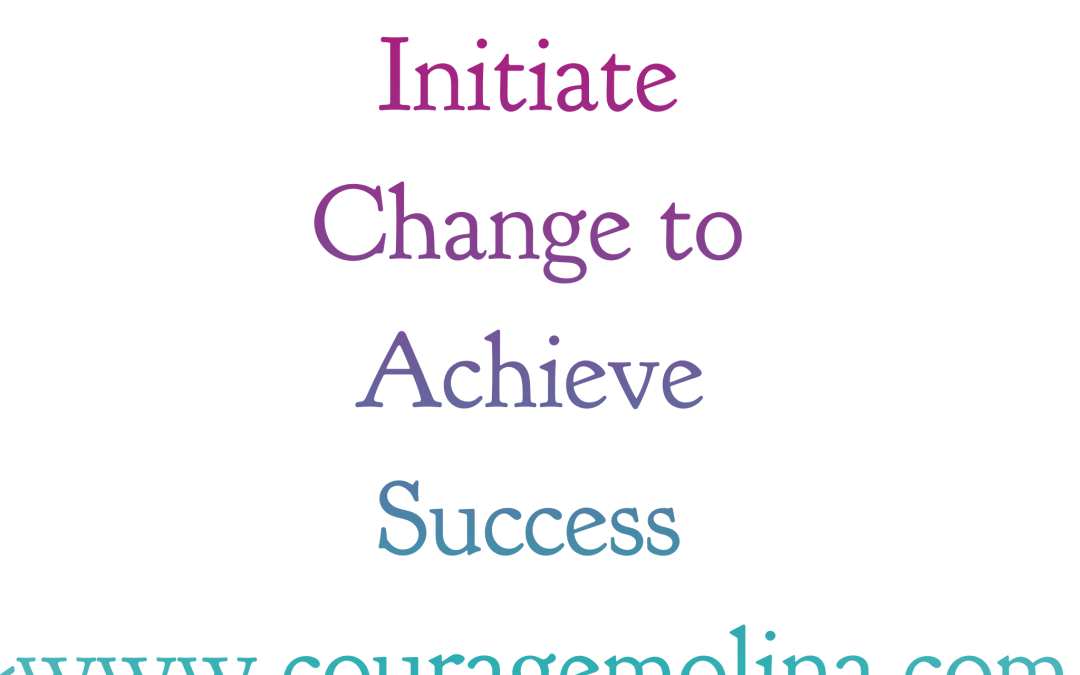 How to Initiate Change to Achieve Success