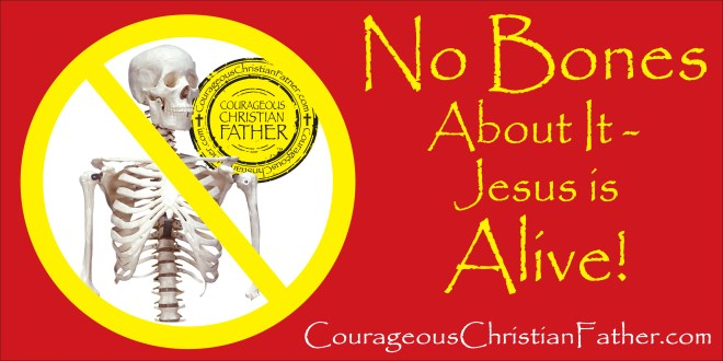 No Bones About it - Jesus is Alive!