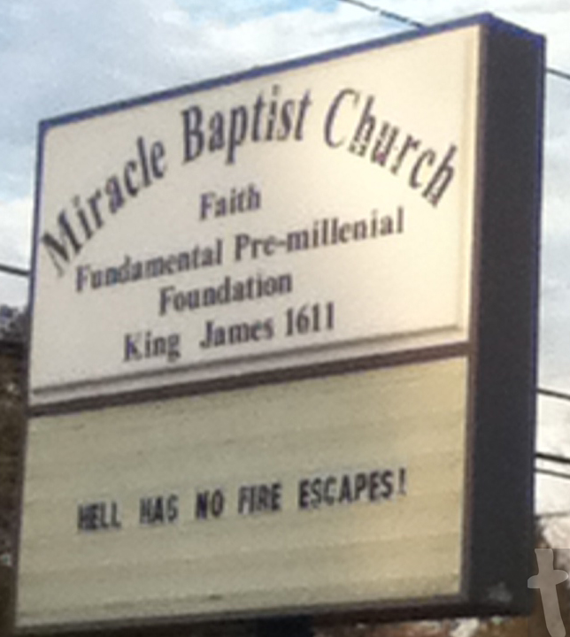 Miracle Baptist Church - Hell Has No Fire Escapes! - Church sign