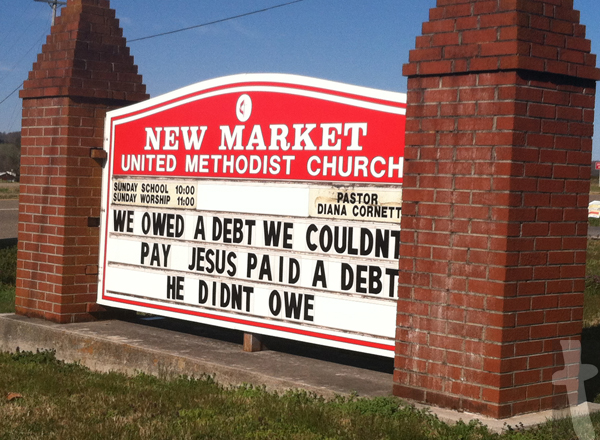 We owed a debt we couldn't pay, Jesus paid a debt he didn't owe - New Market United Methodist Church Sign. (New Market, TN)
