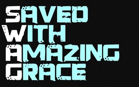 Swag acronym - Saved With Amazing Grace