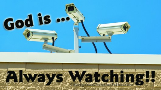 God is Always Watching!
