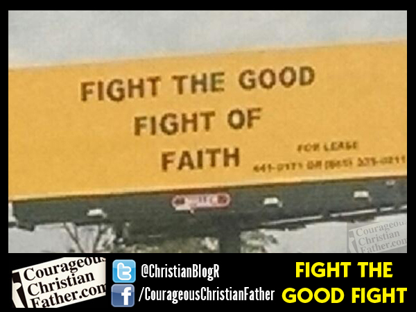 Fight the Good Fight Billboard - Fight the Good Fight of Faith