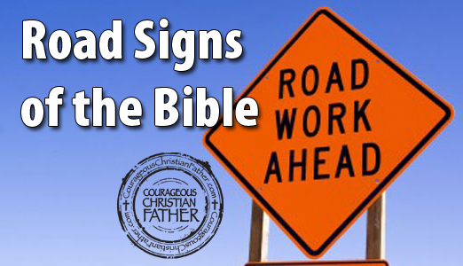 Road Signs of the Bible: Road Work Ahead
