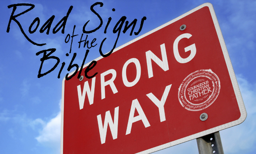 Road Signs of the Bible - Wrong Way