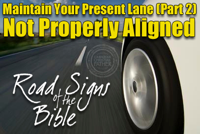 Maintain Your Present Lane (Part 2) Not Properly Aligned - Road
