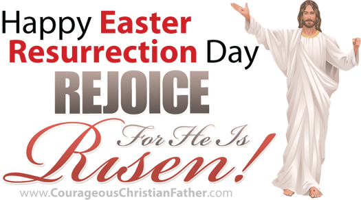 Happy Easter Resurrection Day   Rejoice for He is Risen!