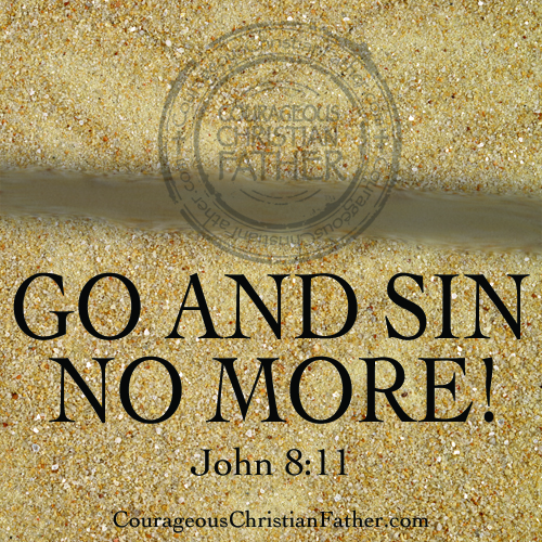Go And Sin No More - John 8:11