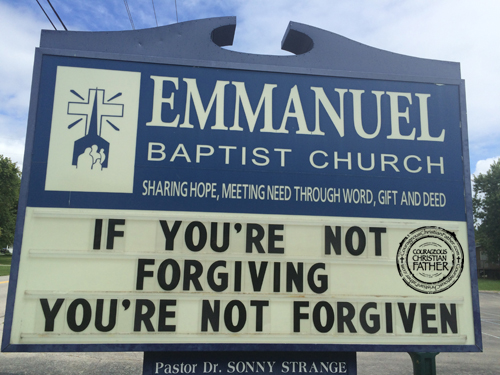 If you're not forgiving you're not forgiven