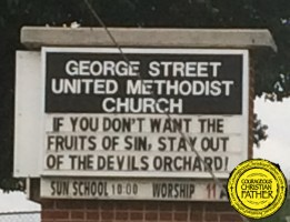 George Street United Methodist Church - Church Sign - If You Don't Want The Fruits of Sin, Stay Out of the Devils Orchard!