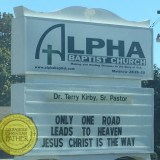 Alpha Baptist Church - Only One Road leads to Heaven Jesus Christ is the Way