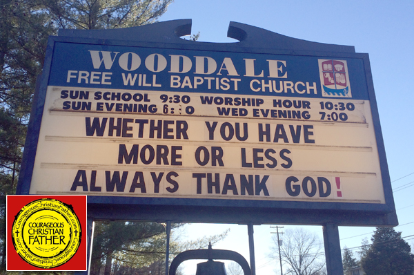 Whether You Have More or Less Always Thank God! - Wooddale Free WIll Baptist Church - Church Sign