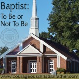 Baptist: To Be or Not To Be