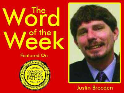 Word of the Week by Justin Breeden - The Foolishness of the Cross