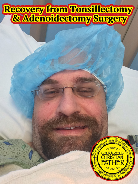 Recovery from Tonsillectomy & Adenoidectomy Surgery (Tonsillectomy Recovery & Adenoidectomy Recovery)