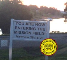 You are now entering the mission field! Matthew 28:18-20
