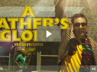 A Father's Glory by Skit Guys