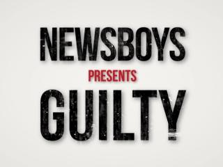 Newsboys Presents Guilty