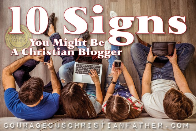 10 Signs You Might Be A Christian Blogger