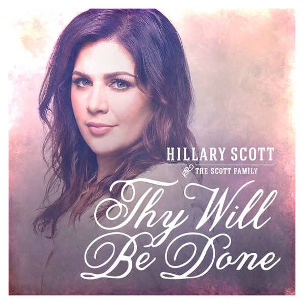 Thy Will Hillary Scott