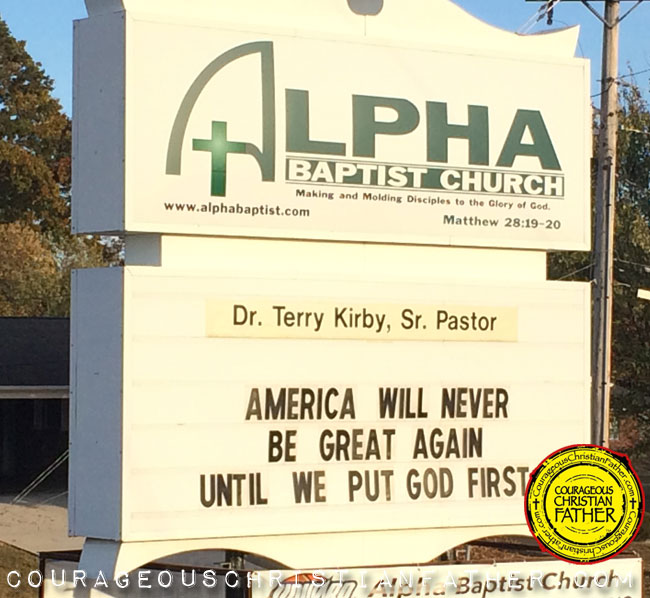 "Make America Great Church Sign Church Sign - Alpha Baptist Church ""America will never be great again until we put God first."""