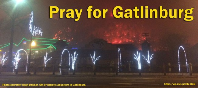 Pray for Gatlinburg #PrayforGatlinburg #Gatlinburg (Gatlinburg Wildfires)