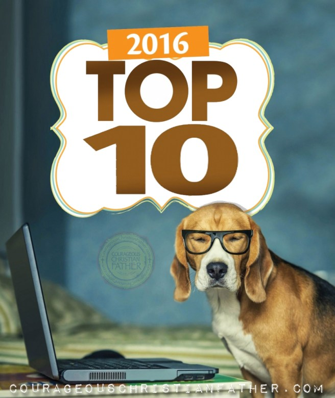 2016 Top 10 Annual Report for Courageous Christian Father (Top 10 Blog Post, Top 10 Visiting Countries, Top 10 Referral Sites & More)