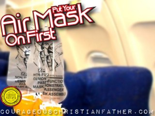 Put Your Air Mask On First - Lead by Example