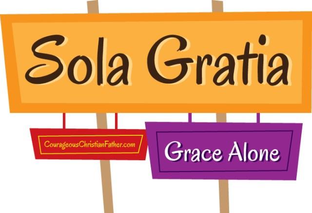 Sola Gratia Grace Alone
